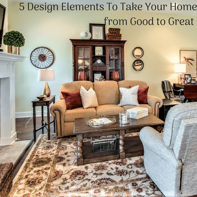 5 design elements to take your home from good to great