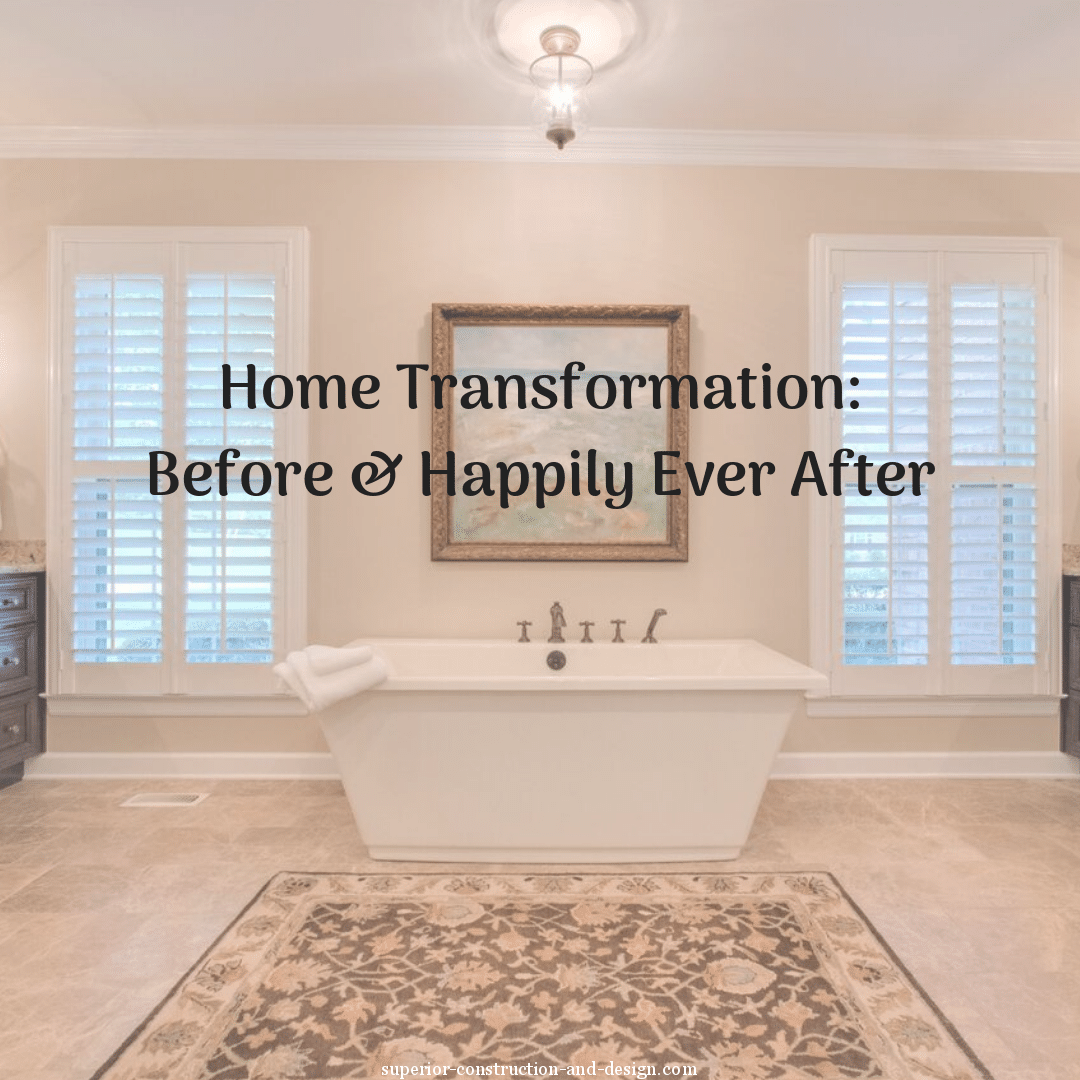 Home Transformation: Before and Happily Ever After