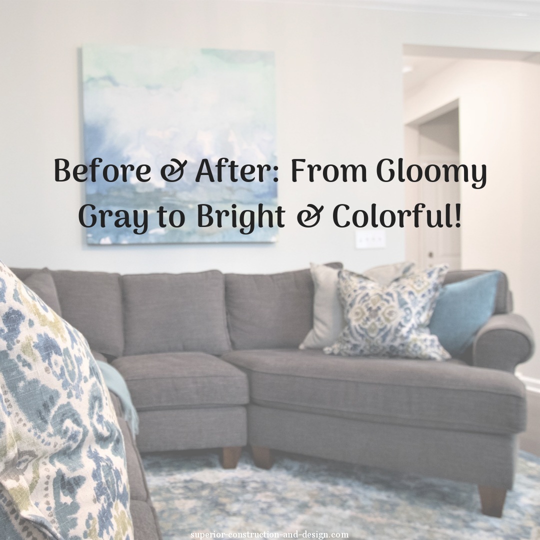 Before & After: From Gloomy Gray to Bright and Colorful