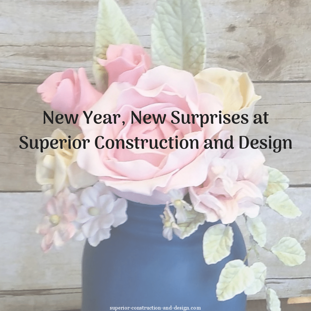 New Year, New Surprises at Superior Construction and Design