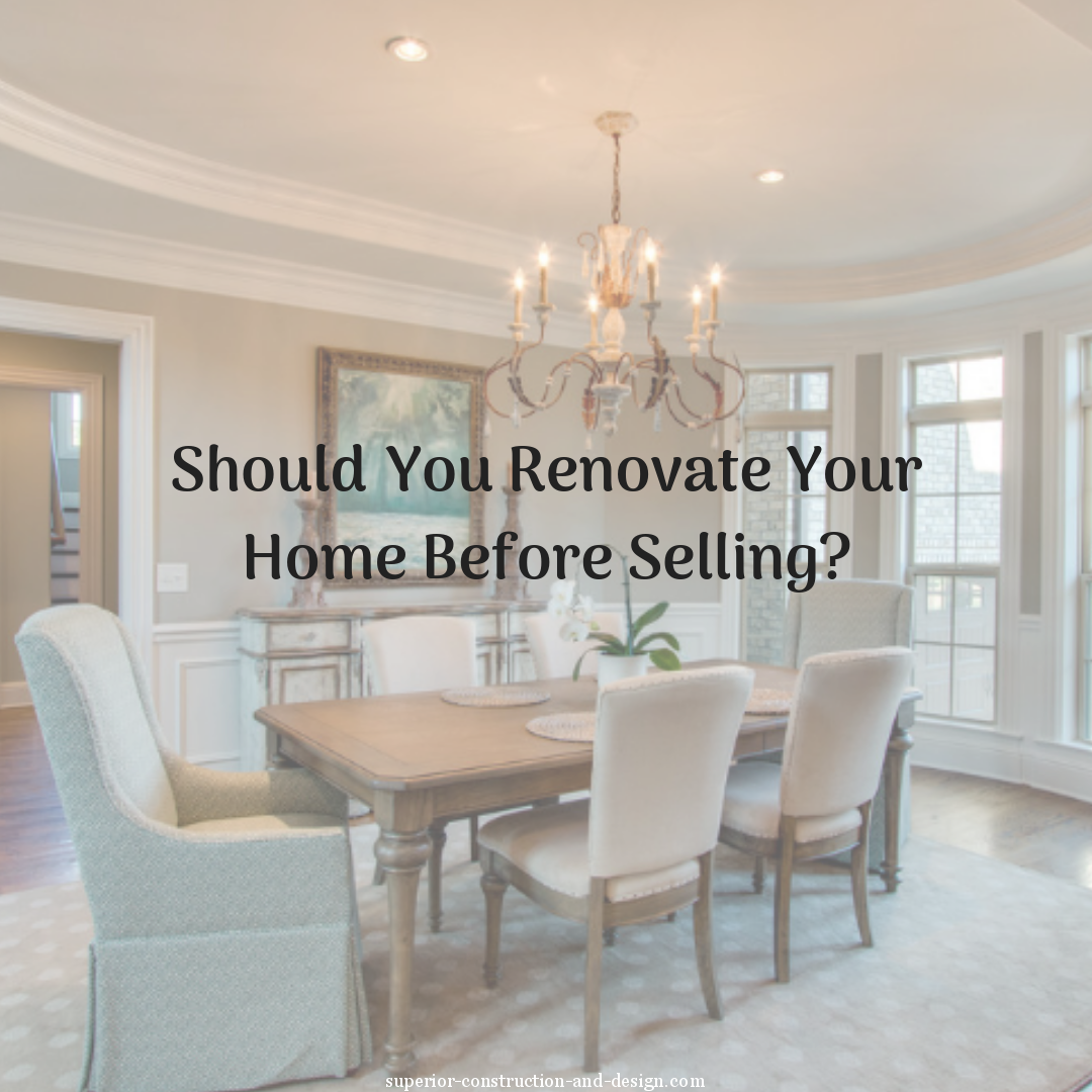 How to Know if You Should Renovate Your Home Before Selling
