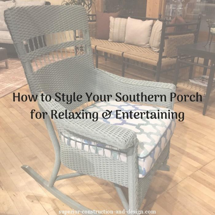 How to Style Your Southern Porch for Relaxing & Entertaining
