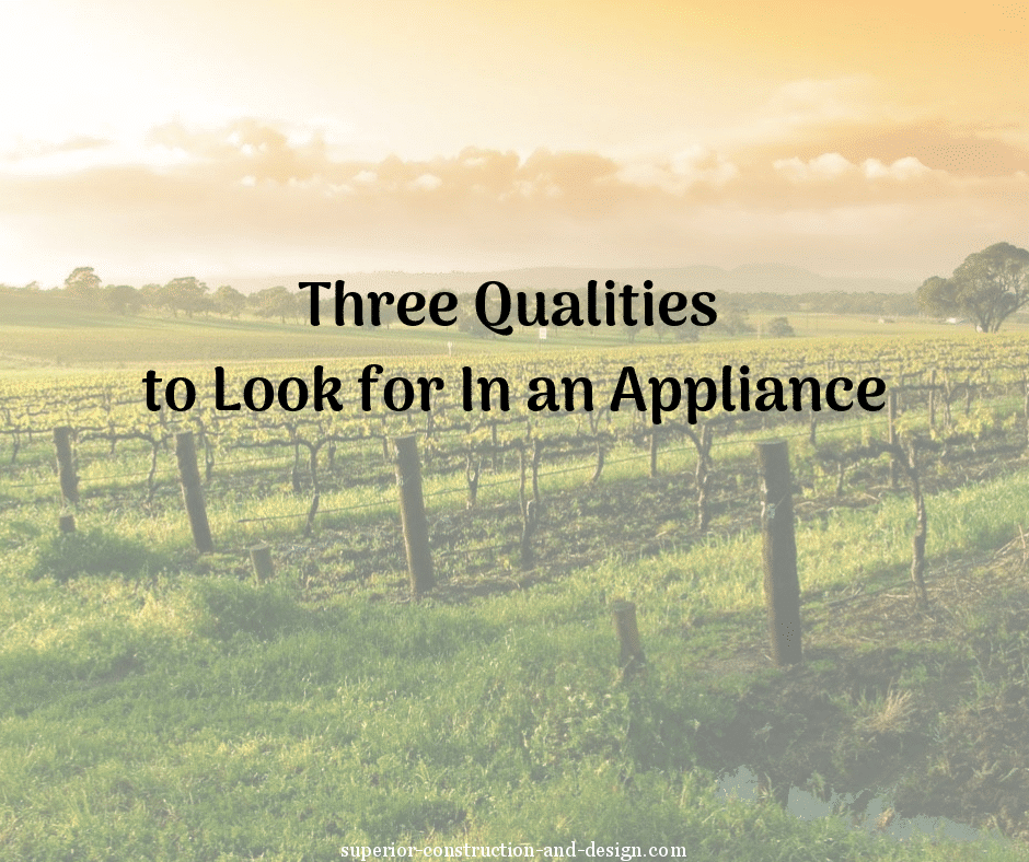 Three Qualities to Look for in An Appliance