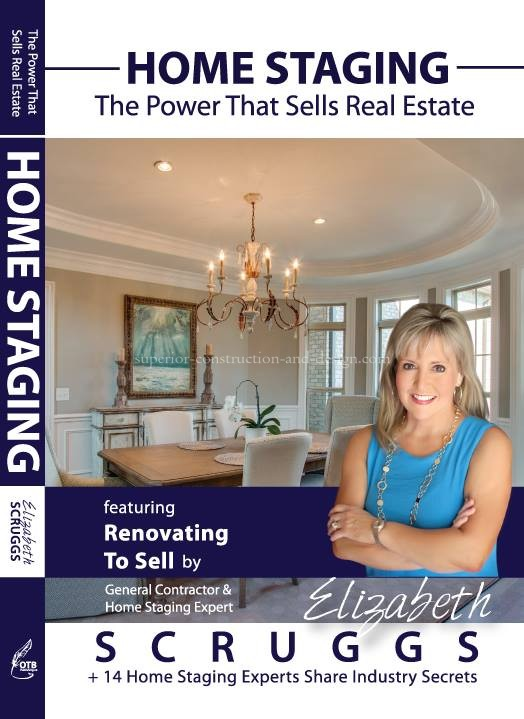 Home Staing: The Power That Sells Real Estate elizabeth Scruggs
