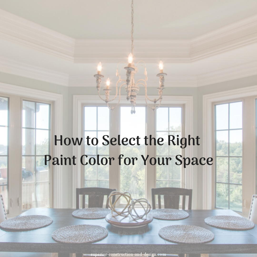 superior construction and design how to select color for your space